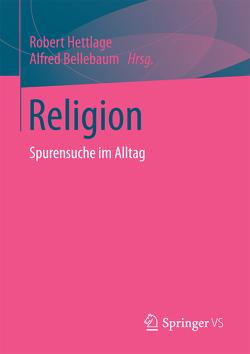 Religion von Bellebaum,  Alfred, Hettlage,  Robert