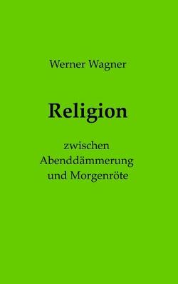 Religion von Wagner,  Werner