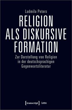Religion als diskursive Formation von Peters,  Ludmila