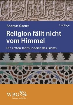Religion fällt nicht vom Himmel von Goetze,  Andreas