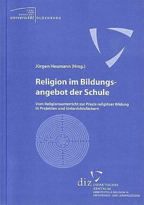 Religion im Bildungsangebot der Schule von Heumann,  Jürgen