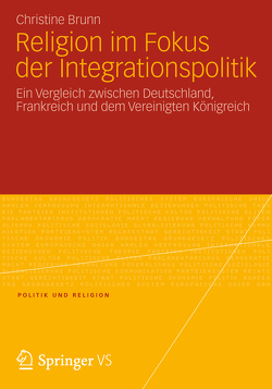 Religion im Fokus der Integrationspolitik von Brunn,  Christine