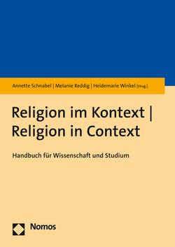 Religion im Kontext – Religion in Context von Reddig,  Melanie, Schnabel,  Annette, Winkel,  Heidemarie