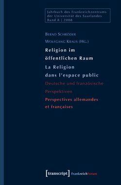 Religion im öffentlichen Raum / La Religion dans l'espace public von Kraus,  Wolfgang, Schroeder,  Bernd