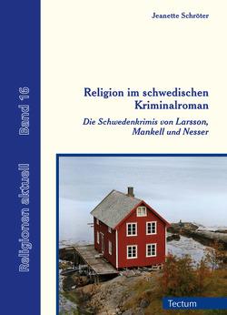 Religion im schwedischen Kriminalroman von Schmitz,  Prof. Dr. Dr. Bertram, Schröter,  Jeanette