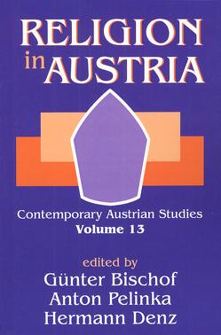 Religion in Austria von Bischof,  Günter, Denz,  Hermann, Pelinka,  Anton