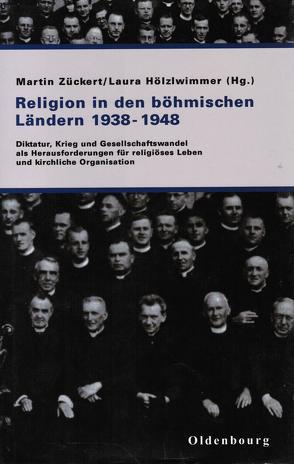 Religion in den böhmischen Ländern 1938-1948 von Hölzlwimmer,  Laura, Zückert,  Martin