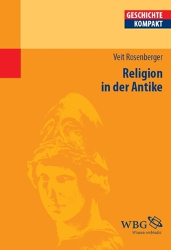 Religion in der Antike von Brodersen,  Kai, Rosenberger,  Veit