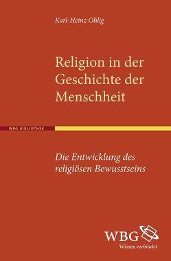 Religion in der Geschichte der Menschheit von Ohlig,  Karl H