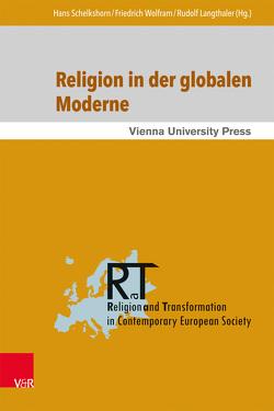 Religion in der globalen Moderne von Langthaler,  Rudolf, Schelkshorn,  Hans, Wolfram,  Friedrich