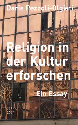 Religion in der Kultur erforschen von Pezzoli-Olgiati,  Daria