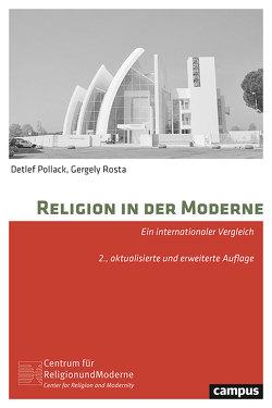 Religion in der Moderne von Pollack,  Detlef, Rosta,  Gergely