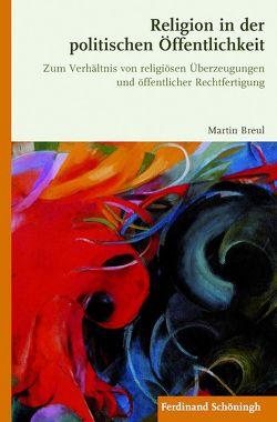 Religion in der politischen Öffentlichkeit von Breul,  Martin