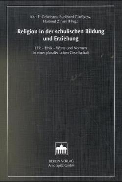 Religion in der schulischen Bildung und Erziehung von Gladigow,  Burkhard, Grözinger,  Karl. E., Zinser,  Hartmut