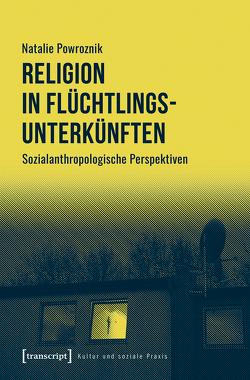 Religion in Flüchtlingsunterkünften von Powroznik,  Natalie