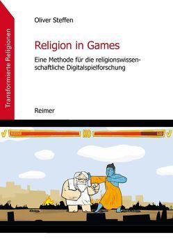 Religion in Games von Steffen,  Oliver