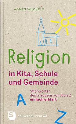 Religion in Kita, Schule und Gemeinde von Wuckelt,  Agnes