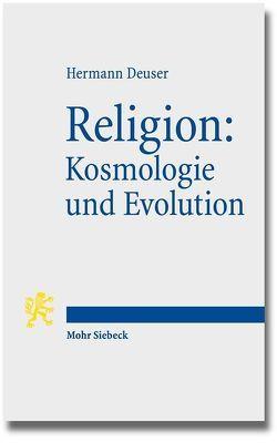 Religion: Kosmologie und Evolution von Deuser,  Hermann