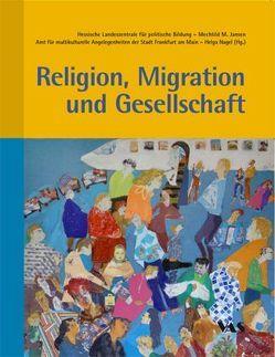 Religion, Migration und Gesellschaft von Jansen,  Mechtild M, Nagel,  Helga
