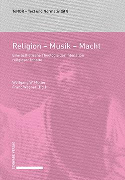 Religion – Musik – Macht von Müller,  Wolfgang W., Wagner,  Franc