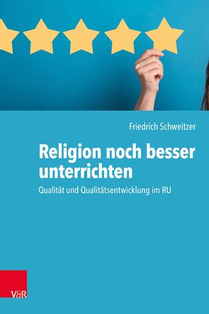 Religion noch besser unterrichten von Schweitzer,  Friedrich