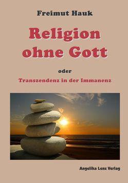 Religion ohne Gott von Hauk,  Freimut