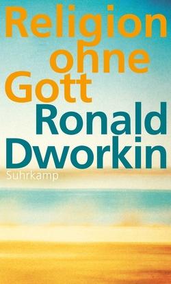 Religion ohne Gott von Dworkin,  Ronald, Engels,  Eva