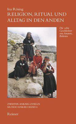 Religion, Ritual und Alltag in den Anden von Rösing,  Ina