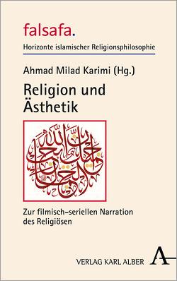Religion und Ästhetik von Karimi,  Ahmad Milad