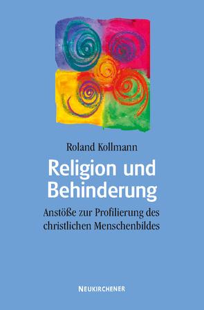 Religion und Behinderung von Kollmann,  Roland