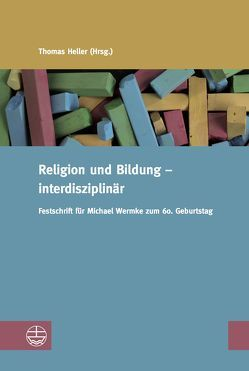 Religion und Bildung – interdisziplinär von Heller,  Thomas