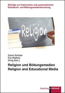 Religion und Bildungsmedien von Matthes,  Eva, Schütze,  Sylvia