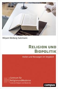 Religion und Biopolitik von Weiberg-Salzmann,  Mirjam