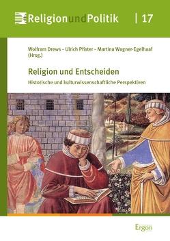 Religion und Entscheiden von Drews,  Wolfram, Pfister,  Ulrich, Wagner-Egelhaaf,  Martina