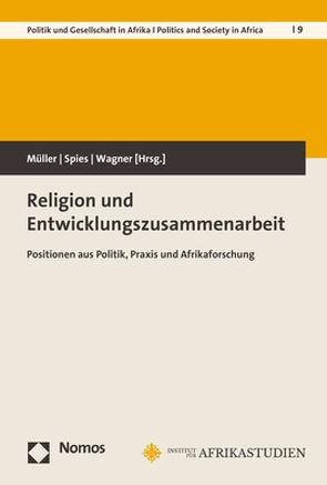 Religion und Entwicklungszusammenarbeit von Müller,  Sebastian, Spies,  Eva, Wagner,  Heike