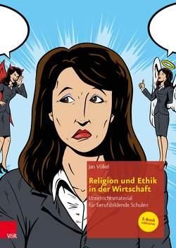 Religion und Ethik in der Wirtschaft von Völkel,  Jan, Witt,  Carla