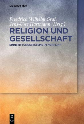 Religion und Gesellschaft von Graf,  Friedrich Wilhelm, Hartmann,  Jens-Uwe