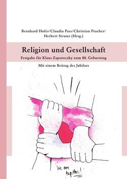 Religion und Gesellschaft von Strunz,  Prof. Dr.,  Herbert