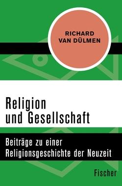 Religion und Gesellschaft von Dülmen,  Richard van