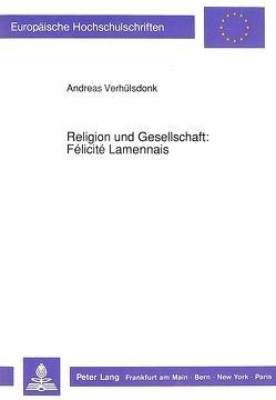 Religion und Gesellschaft: Félicité Lamennais von Verhülsdonk,  Andreas