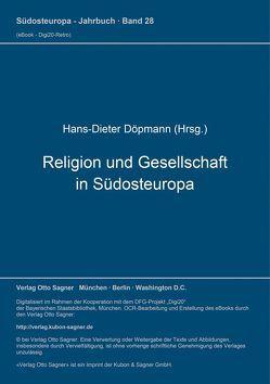 Religion und Gesellschaft in Südosteuropa von Döpmann,  Hans-Dieter