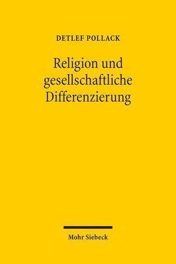 Religion und gesellschaftliche Differenzierung von Pollack,  Detlef