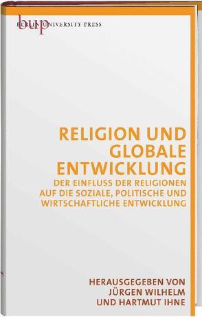 Religion und globale Entwicklung von Ihne,  Hartmut, Wilhelm,  Jürgen