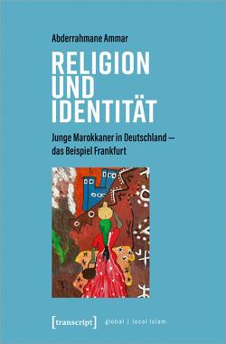 Religion und Identität von Ammar,  Abderrahmane