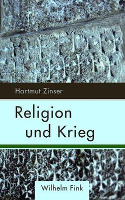 Religion und Krieg von Zinser,  Hartmut