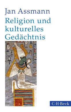 Religion und kulturelles Gedächtnis von Assmann,  Jan