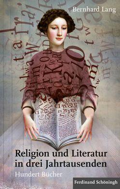 Religion und Literatur in drei Jahrtausenden von Lang,  Bernhard