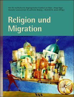 Religion und Migration von Jansen,  Mechthild, Nagel,  Helga