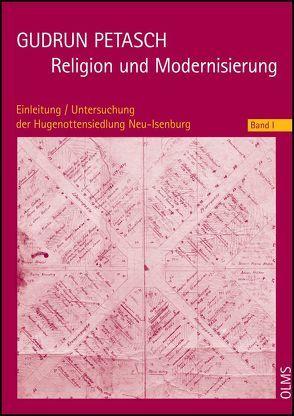 Religion und Modernisierung. Eine religionssoziologische Fallstudie zum deutschen Refuge. 2 Bände. von Petasch,  Gudrun