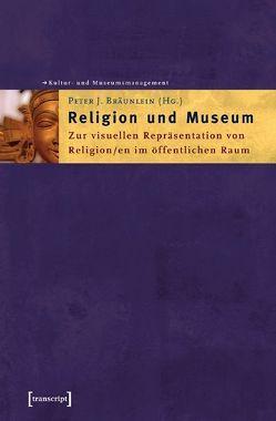 Religion und Museum von Bräunlein,  Peter J.